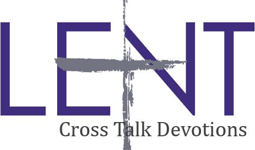 Cross Talk Lent Devotions