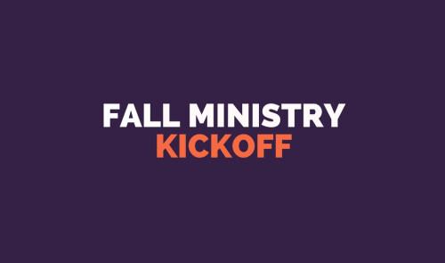 Fall Ministry Kick Off